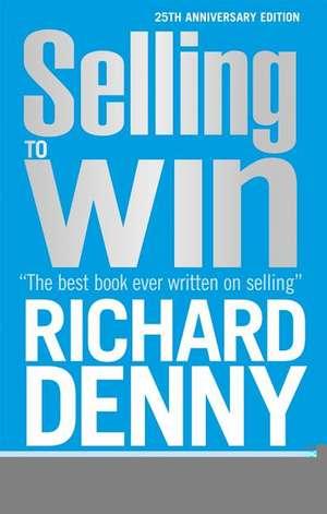 Selling to Win de Richard Denny