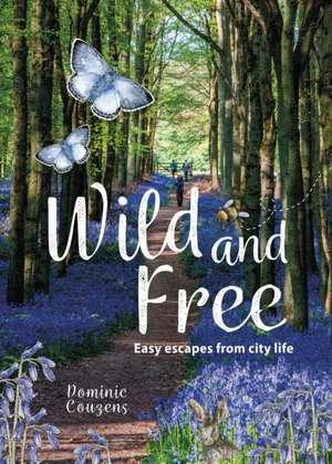 Wild & Free de Dominic Couzens