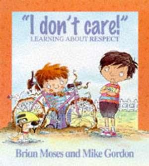 Moses, B: I Don't Care de Brian Moses