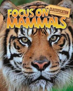Classification: Focus on: Mammals imagine