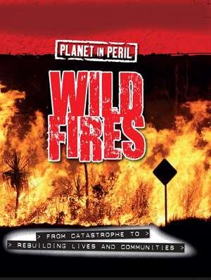 Senker, C: Planet in Peril: Wild Fires imagine