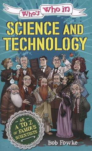 Fowke, R: Who's Who in: Science and Technology imagine
