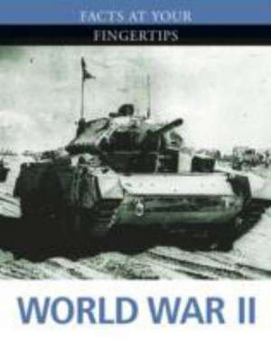 Facts at Your Fingertips: Military History: World War II imagine