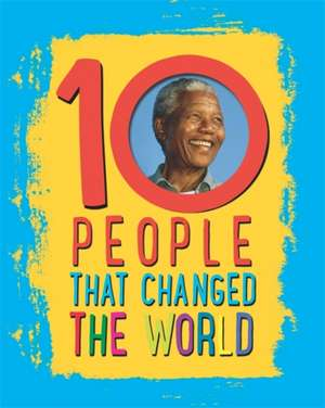 10: People That Changed the World