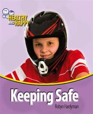 Hardyman, R: Keeping Safe