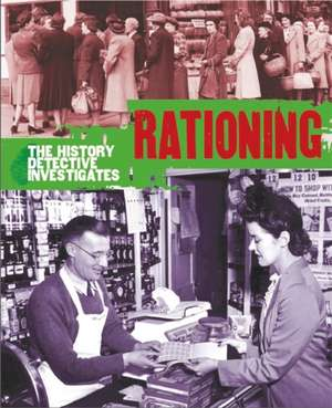 History Detective Investigates: Rationing in World War II