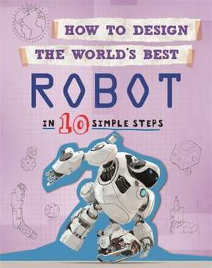 How to Design the World's Best Robot de Paul Mason