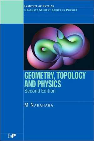 Geometry, Topology and Physics, Second Edition imagine