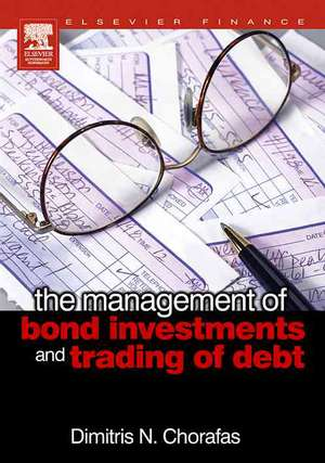 The Management of Bond Investments and Trading of Debt de Dimitris N. Chorafas