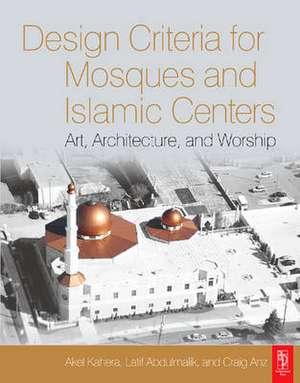 Design Criteria for Mosques and Islamic Centers de Akel Kahera