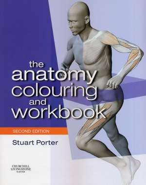The Anatomy Colouring and Workbook de Stuart Porter
