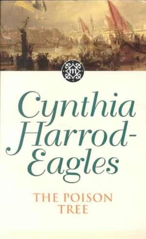 The Poison Tree de Cynthia Harrod-Eagles