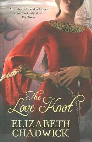 The Love Knot de Elizabeth Chadwick