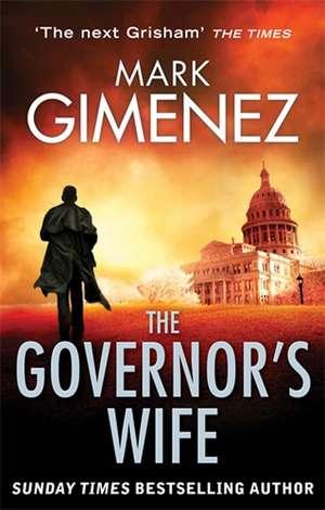 The Governor's Wife de Mark Gimenez