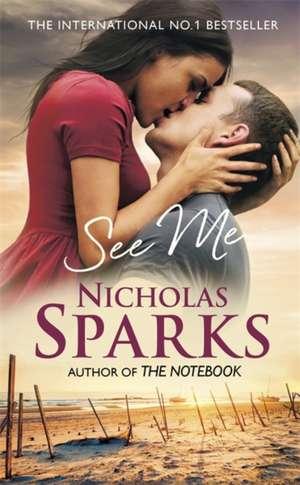 See Me de Nicholas Sparks