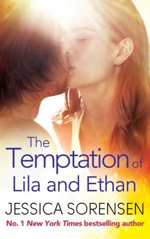Sorensen, J: The Temptation of Lila and Ethan de Jessica Sorensen