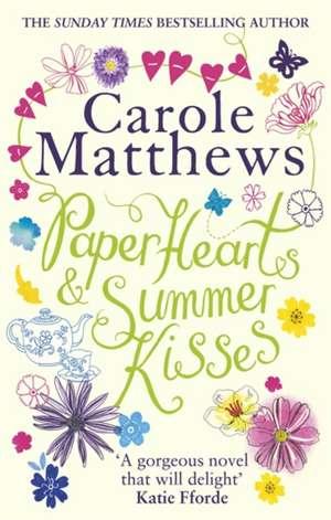 Paper Hearts and Summer Kisses de Carole Matthews