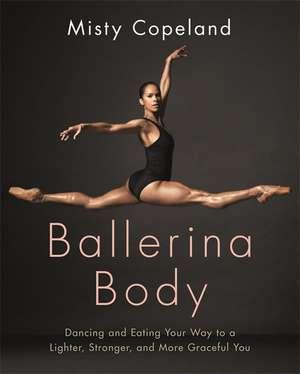 Ballerina Body de Misty Copeland