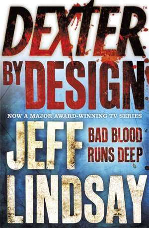 Dexter by Design de Jeff Lindsay