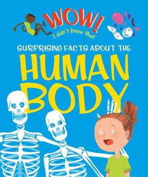 Dods, E: Wow! Surprising Facts About the Human Body imagine