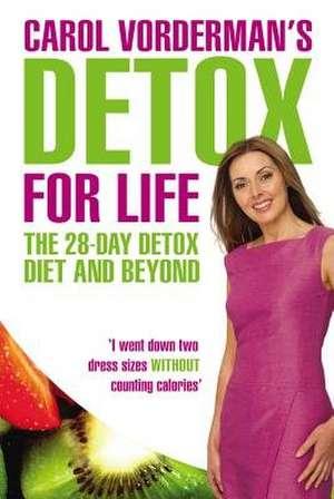 Carol Vorderman's Detox for Life: The 28 Day Detox Diet and Beyond imagine