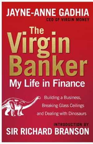 The Virgin Banker de Ms. Jayne Anne Gadhia