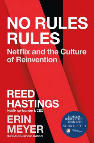 No Rules Rules: Netflix and the Culture of Reinvention de Reed Hastings