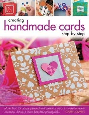 Creating Handmade Cards Step by Step de Cheryl Owen