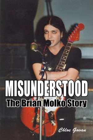 Misunderstood - The Brian Molko Story de Chloe Govan
