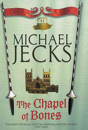 The Chapel of Bones (Knights Templar Mysteries 18) de Michael Jecks