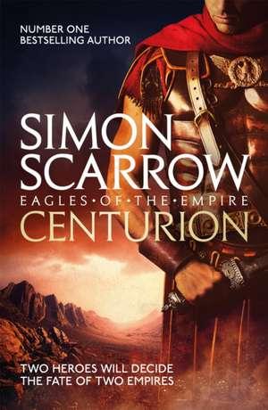 Centurion (Eagles of the Empire 8) de Simon Scarrow