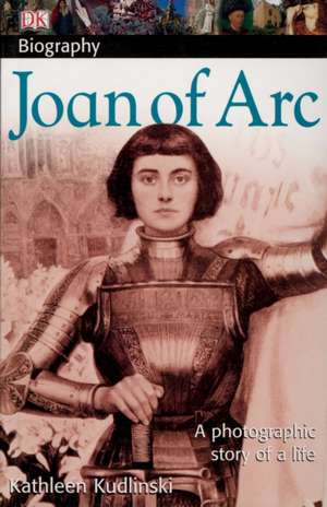 Joan of Arc de Kathleen V. Kudlinski