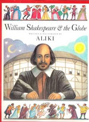 William Shakespeare & the Globe de  Aliki