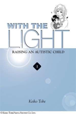 With the Light... Vol. 1: Raising an Autistic Child de Keiko Tobe
