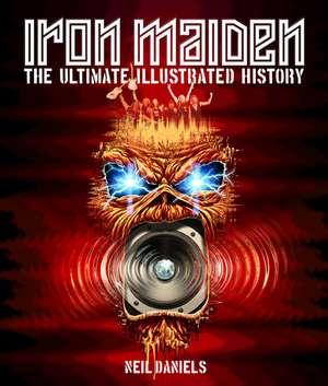 Iron Maiden de Neil Daniels