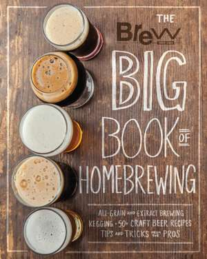 The Brew Your Own Big Book of Homebrewing de Brew Your Own