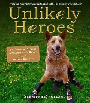Unlikely Heroes de Jennifer Holland