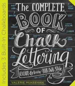 The Complete Book of Chalk Lettering de Valerie McKeehan