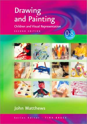 Drawing and Painting: Children and Visual Representation de John Matthews