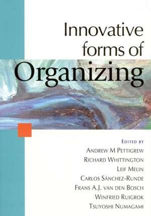 Innovative Forms of Organizing: International Perspectives de Andrew M Pettigrew