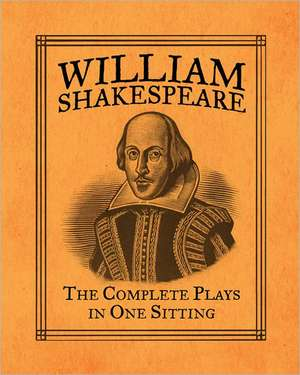 William Shakespeare: The Complete Plays in One Sitting de Joelle Herr
