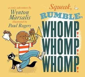 Squeak, Rumble, Whomp! Whomp! Whomp!:  A Sonic Adventure de Wynton Marsalis