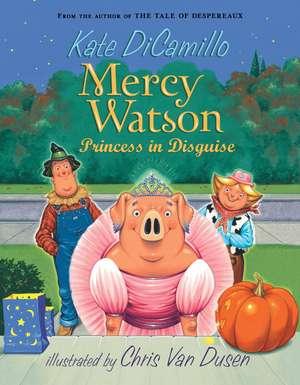 Mercy Watson Princess in Disguise de Kate DiCamillo