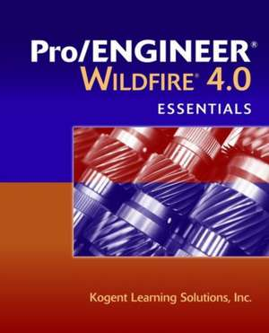 Pro/Engineer Wildfire 4.0 Essentials de Inc Kogent