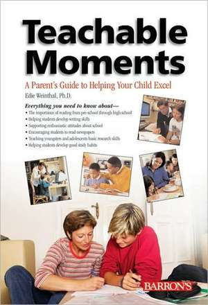 Teachable Moments: A Parent's Guide to Helping Your Child Excel de David Needle