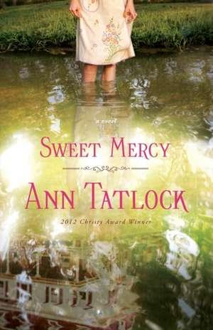 Sweet Mercy de Ann Tatlock