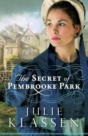 The Secret of Pembrooke Park de Julie Klassen