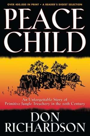 Peace Child de Don Richardson