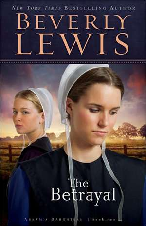 The Betrayal de Beverly Lewis