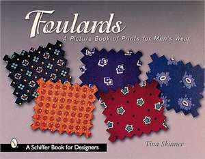 Foulards: A Picture Book of Prints for Men's Wear de Tina Skinner